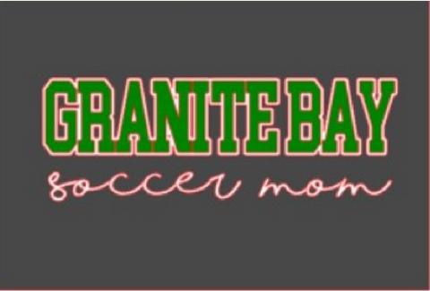 Granite Bay Soccer Mom Design