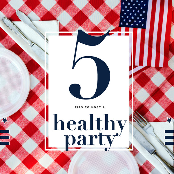 5 tips to host a healthy party