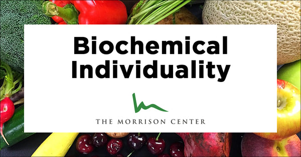 You are what you eat - why biochemical individuality should impact food choices