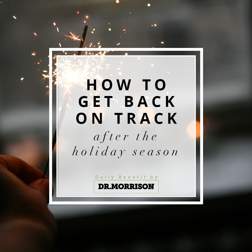 How to Get Back on Track After the Holiday season