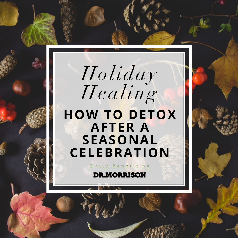 Holiday Healing: How to Detox After a Seasonal Celebration