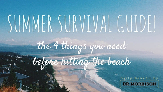Summer Survival Guide: The 4 things you need before hitting the beach