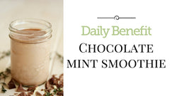 Daily Benefit Chocolate Mint Smoothie