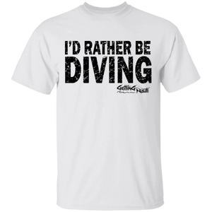 I'd Rather Be Diving - Cotton T-Shirt