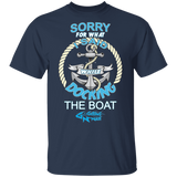 Sorry For What I Said While Docking The Boat - Cotton T-Shirt