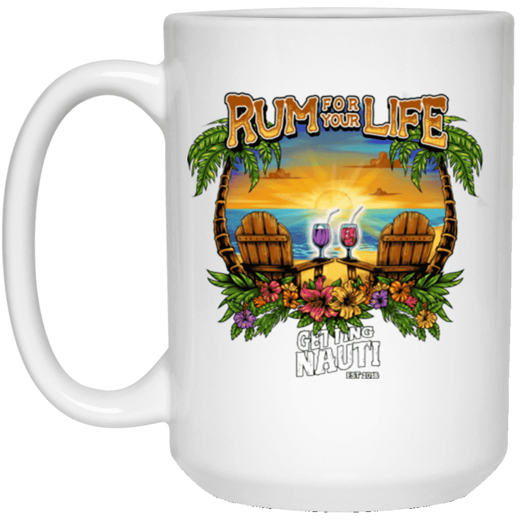 Rum For Your Life - 15 oz Mug