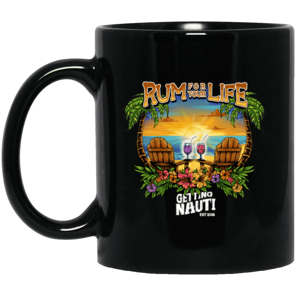 Rum For Your Life - 11 oz. Black Mug