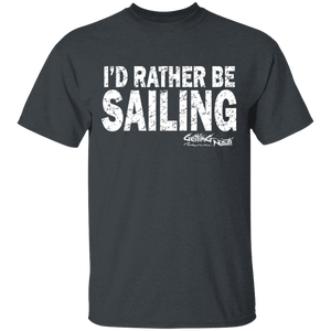 I'd Rather Be Sailing - Cotton T-Shirt