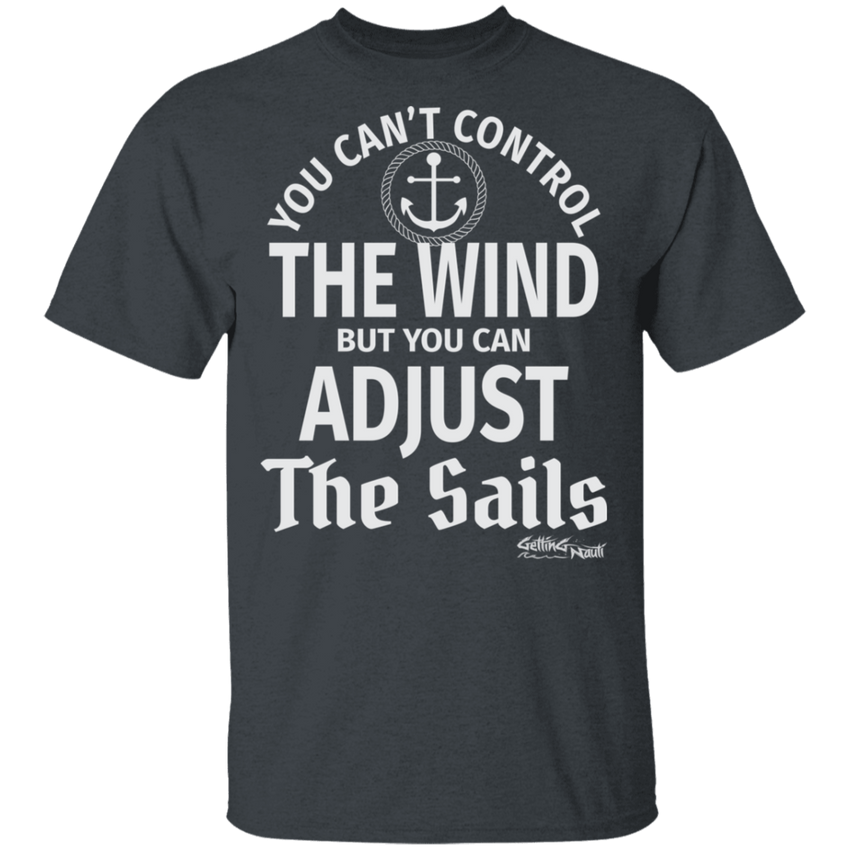 Adjust the Sails - Cotton T-Shirt
