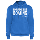 I'd Rather Be Boating - Fleece Pullover Hoodie