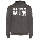 I'd Rather Be Sailing - Fleece Pullover Hoodie