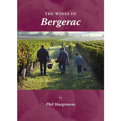 The Wines of Bergerac by Philip Hargreaves