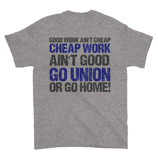 """GO UNION OR GO HOME"" Short sleeve t-shirt"