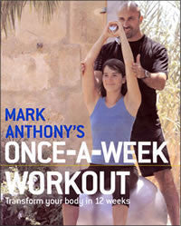 Mark Anthonys Once-A-Week workout