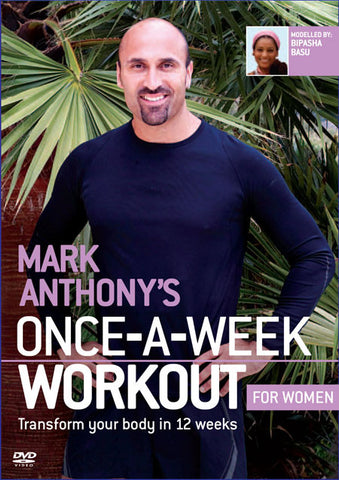 Mark Anthonys Once-A-Week workout FOR WOMEN