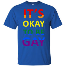 Load image into Gallery viewer, Its Okay To Be Gay G200 Gildan Ultra Cotton T-Shirt