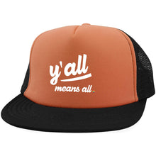 Load image into Gallery viewer, y all means all Y'all means all District Trucker Hat with Snapback