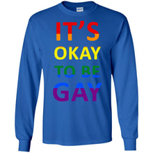 Load image into Gallery viewer, Its Okay To Be Gay G240 Gildan LS Ultra Cotton T-Shirt