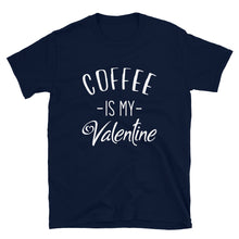 Load image into Gallery viewer, Valentine's Day Funny Coffee Short-Sleeve Unisex T-Shirt, Gift for him, gift for her