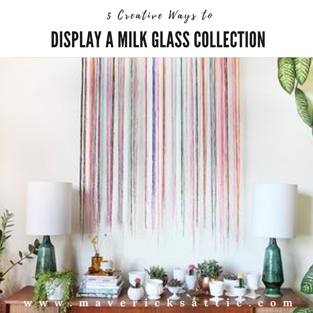 5 Creative Ways to Display a Milk Glass Collection