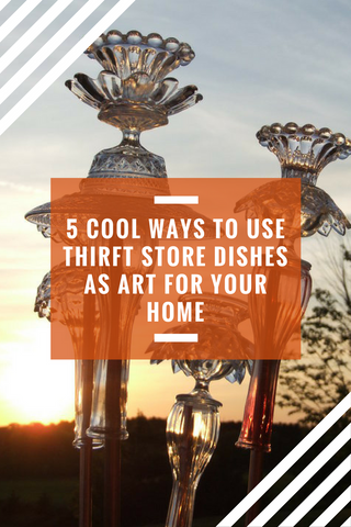 5 Cool Ways to Use Thrift Store Dishes as Art for Your Home