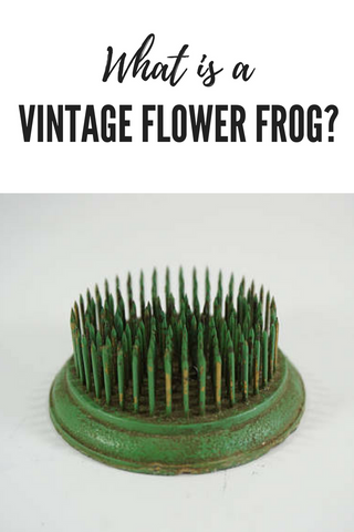 What is a Vintage Flower Frog?