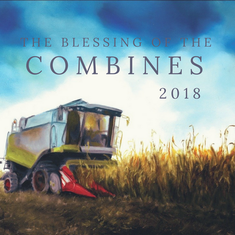 The Blessing of the Combines 2018