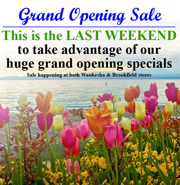 Last Weekend for Grand Opening Sale