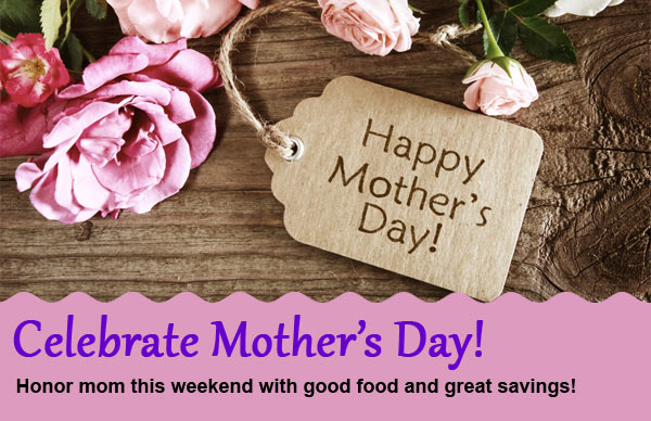Celebrate Mother's Day This Weekend!