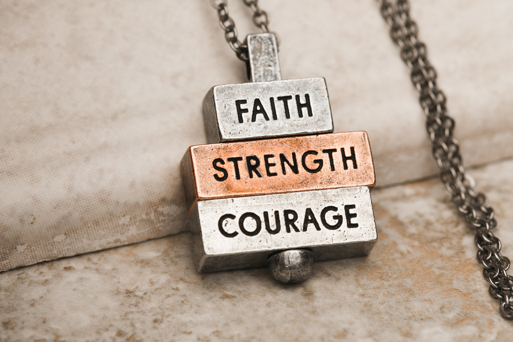 Faith Strength Courage