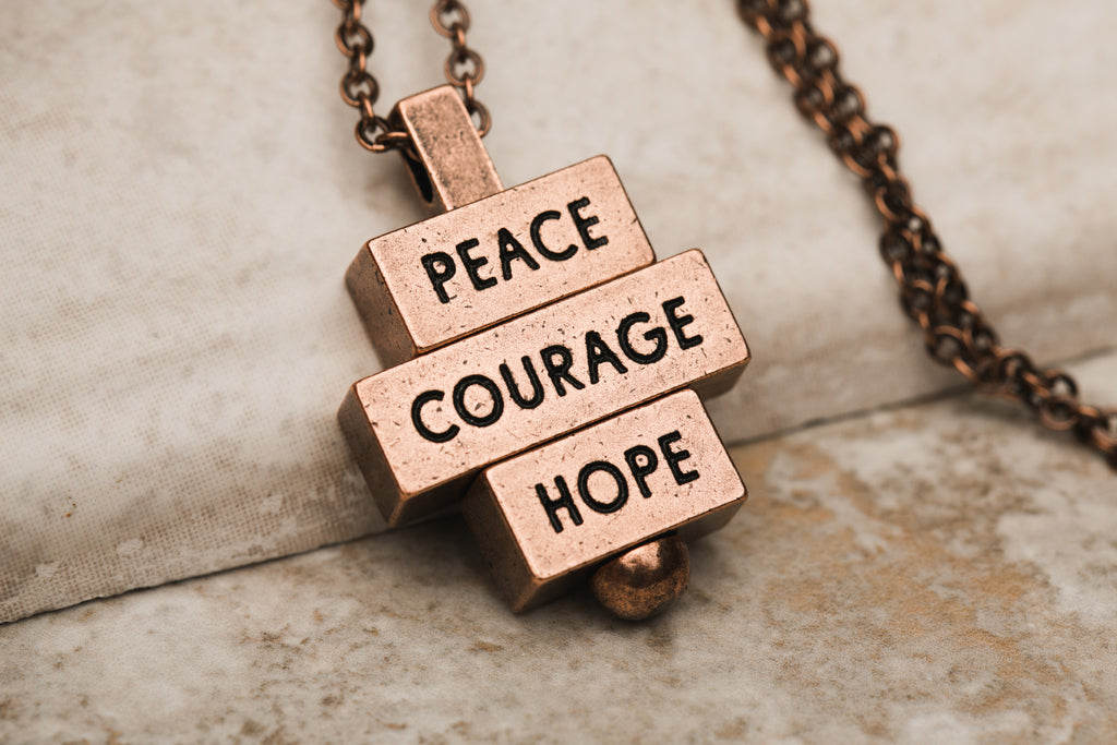 Peace Courage Hope