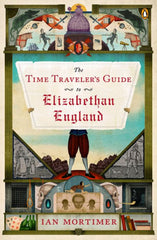 time traveler's guide to elizabethan england