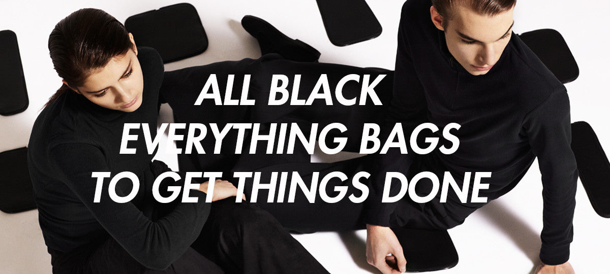 ALL BLACK EVERYTHING BAGS