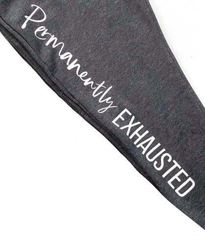 Permanently Exhausted Jogger PREORDER  [Ships in 5-7 business days]