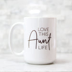 Love This Aunt Life 15oz Mug