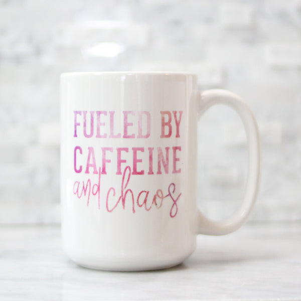 Fueled By Caffeine and Chaos Mug