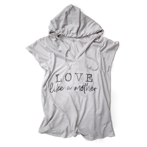 Love Like a Mother Hooded Tee