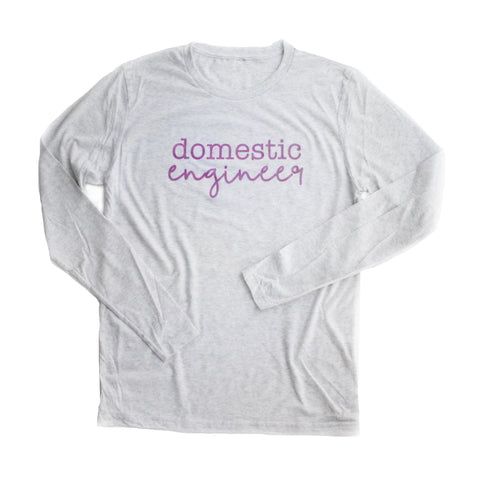 Domestic Engineer Long Sleeve [ships in 2-4 business days]