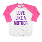 Love Like a Mother Raglan [ships in 3-5 business days]
