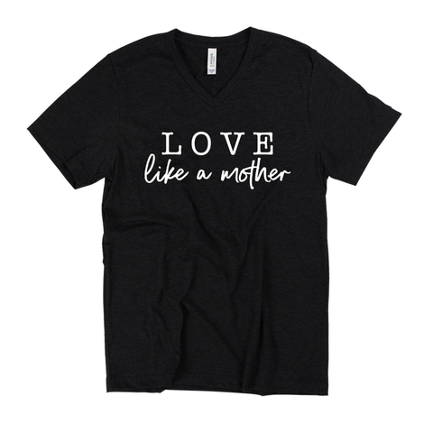 Love Like a Mother Tee