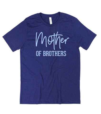 Mother of Brothers Tee