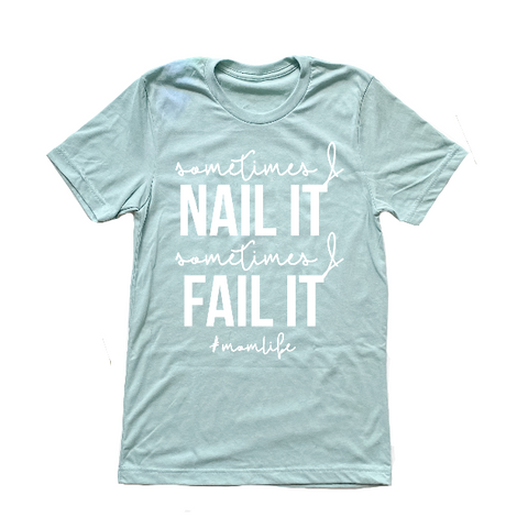 Nail it Fail it Unisex Tee [ships in 3-5 business days]