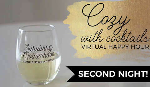 Cozy with Cocktails: Virtual Happy Hour Event Ticket [NO CODES]
