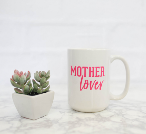 Mother Lover 15oz Mug