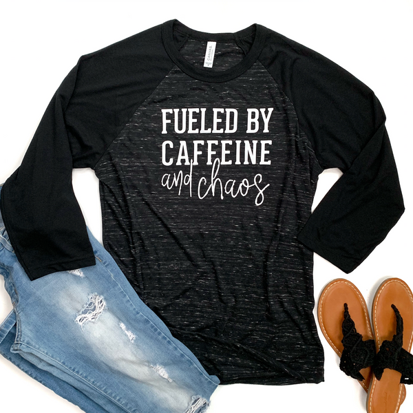 Fueled by Caffeine and Chaos 3/4 Sleeve Raglan