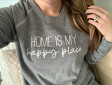 Home Is My Happy Place Pullover [Ships in 3-5 Business Days]
