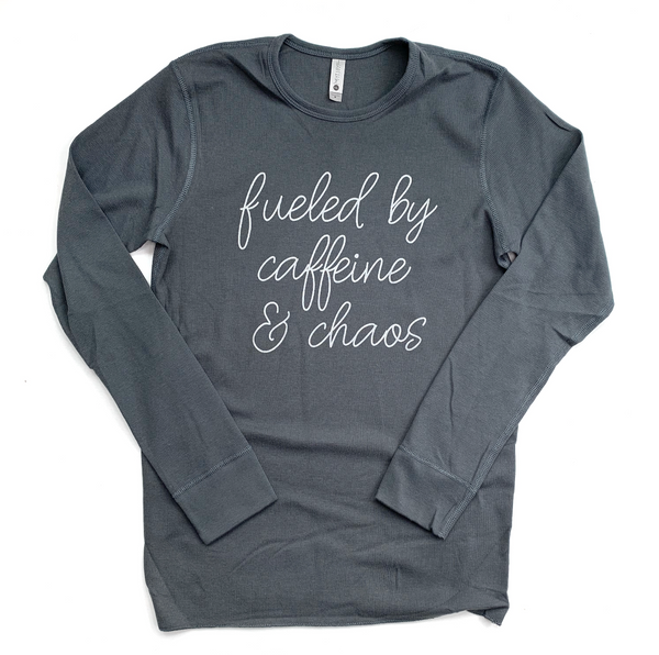 Fueled by Caffeine and Chaos Long Sleeve Thermal [ships in 3-5 business days]