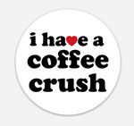 "Coffee Crush 3"" Sticker"