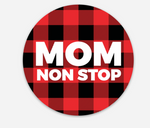 "Mom Non Stop 3"" Sticker"