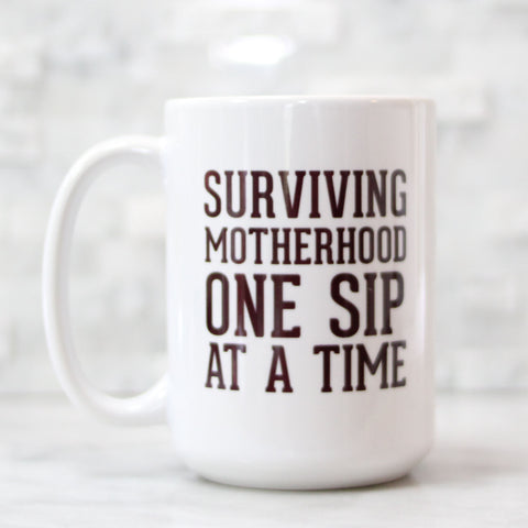 Surviving Motherhood 15oz Mug